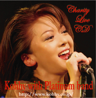 タイトル:「Kohhy with Platinum Band charity Live」